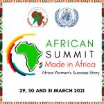 Prochain Sommet de l 'Africanité : «LE MADE IN AFRICA ! SUCCESS STORY DES FEMMES D'AFRIQUE» le 29, 30 et 31 Mars 2021